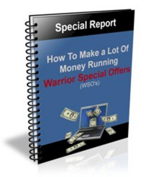 Product picture How To Make A Lot Of Money Running WSOs + PLR