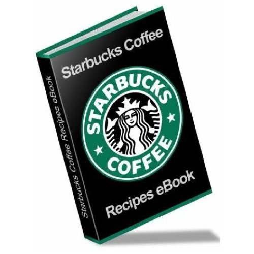 Product picture Starbucks Coffee Recipes With Resale Rights!